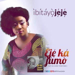 Free Download Ibitayo Jeje – Eje Ka Jumo (2017).
