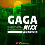 Free Mixtape: DJ A'Cube – The GAGA MiXX 2017