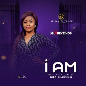 Free Mp3 Gloreysings – I Am 2017