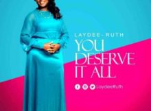 Free Download Laydee Ruth – You Deserve It All (2017).