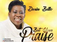 Free Download Derin Bello – But Your Praise (2017).