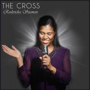 Rodericka Seaman – The Cross