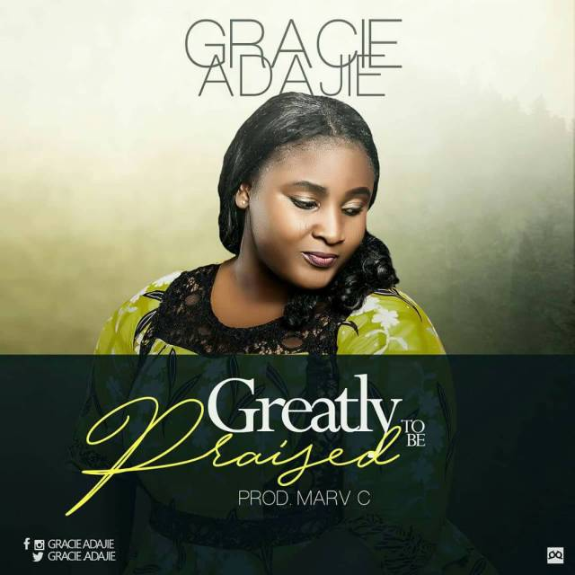 Download Music: Greatly To Be Praised Mp3 by Grace Adajie