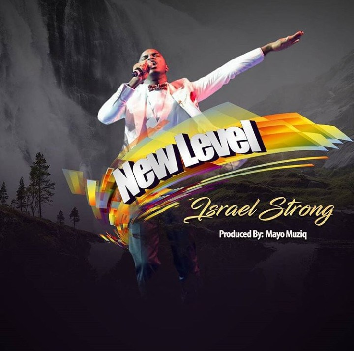 Download Audio + Lyrics New Level Mp3 by Israel Strong