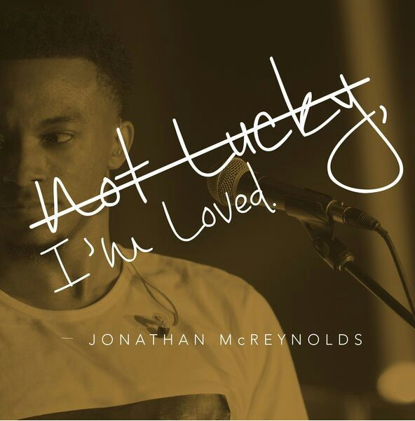 "Download ""I'm Not Lucky, I'm Loved"" Mp4 Video & Audio by Jonathan McReynolds"