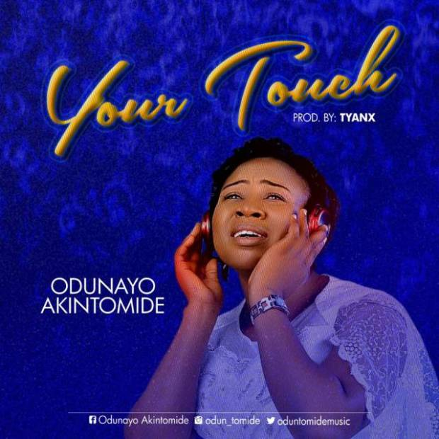 Download Music: Your Touch by Odunayo Akintomide