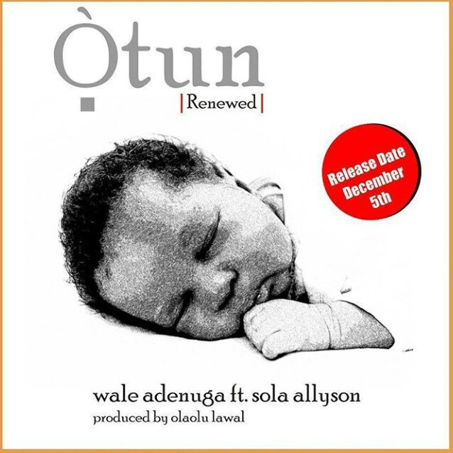 Otun (Renewed) By Wale Adenuga Ft. Sola Allyson