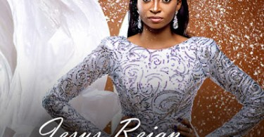 download New song: Jesus Reign by Barbara Aduba