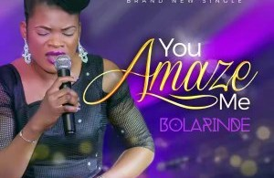 Listen, Download & Enjoy You Amaze Me Mp3 by Bolarinde