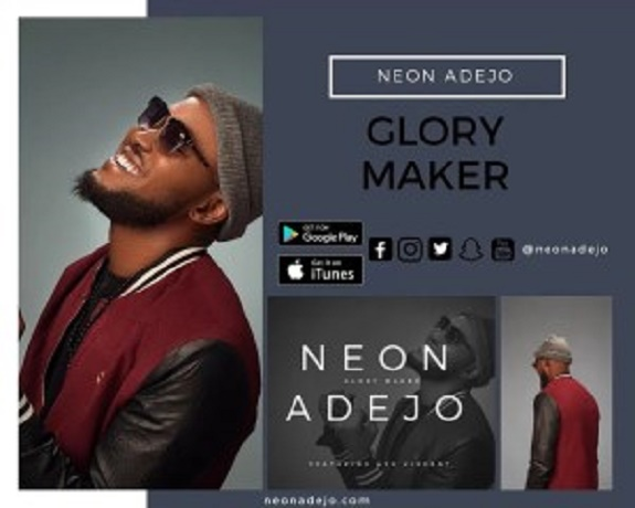 Neon Adejo – Glory Maker Ft. Ayo Vincent