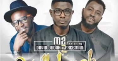 Download Music: M2 Hallelujah Ft. David Judah x Freeman