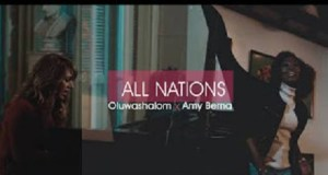Download Music: All Nations Mp3 by Oluwashalom Ft. Amy Bema