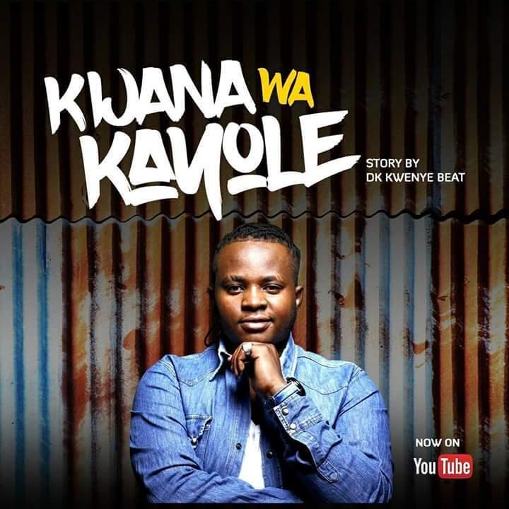 Download Music: KIJANA WA KAYOLE Mp3 by DK KWENYE BEAT