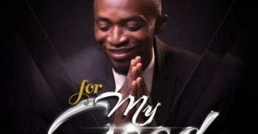 Download Music: For My God Mp3 by David Oche