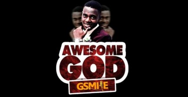 Download Music: Awesome God Mp3 by Gsmile