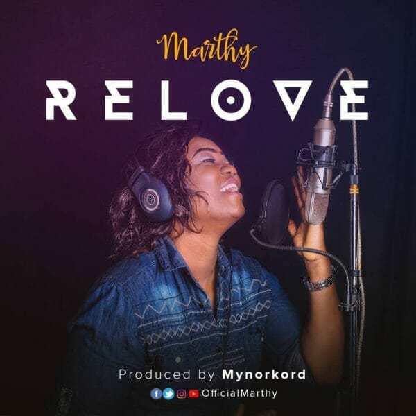 Download Music: Relove Mp3 +lyrics by Marthy
