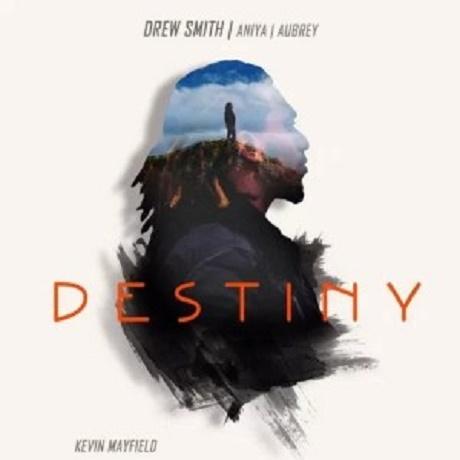 Download Music: Destiny Mp3 by Drew Smith  Ft. Aniya & Aubrey