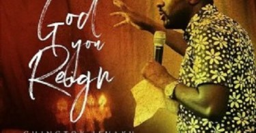 Download Music: God You Reign Mp3 +lyrics by Chingtok Ishaku