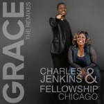 Download Music: Grace The Remixes Mp3 by Charles Jenkins Ft. Kim Burrell (Fellowship Chicago)