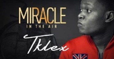 Download Music: Miracle Mp3 +lyrics by TKLEX