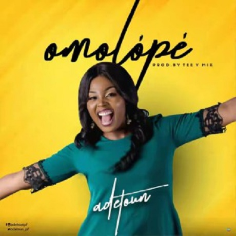 Download Music: Omolope Mp3 +lyrics by Adetoun