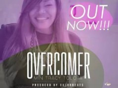 Download Music: Overcomer Mp3 +lyrics by Min Tracy Tolota