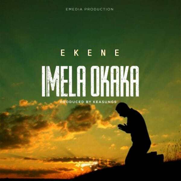Imela Okaka Mp3 By Ekene