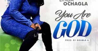 Download Music: You Are God Mp3 By Linda Ochagla