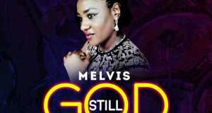 Download Music: Still God Mp3 By Melvis
