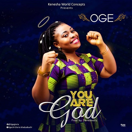 Download Music: You Are God Mp3 By Oge