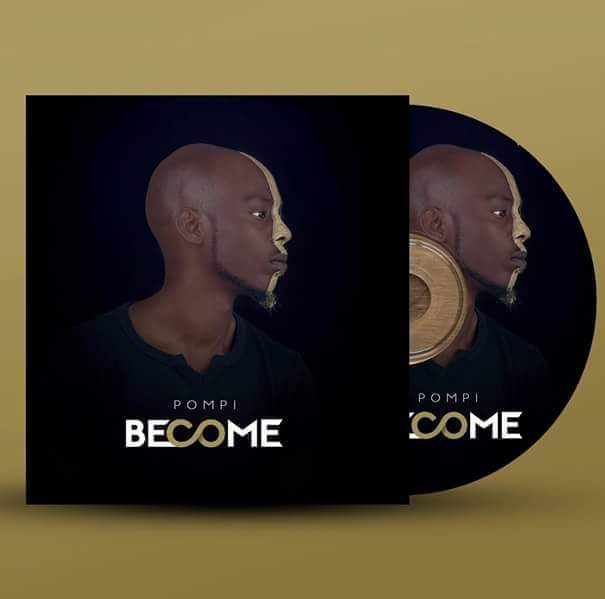 Download Music: Become Mp3 +Lyrics By Pompi