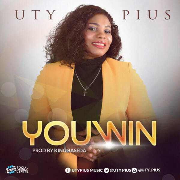 Download Music: You Win Mp3 +lyrics By Uty Pius