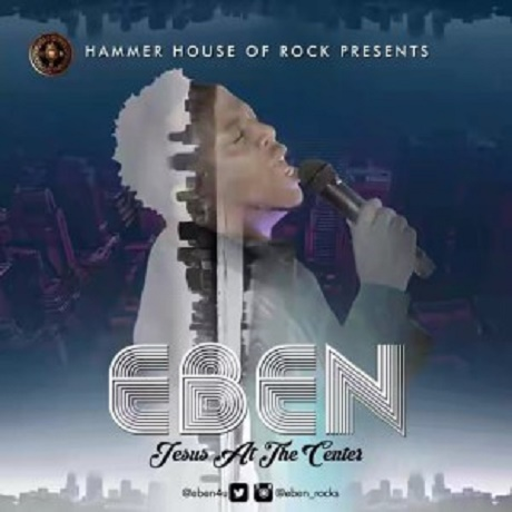 Download Music: Jesus At The Center Mp3 +lyrics by Eben
