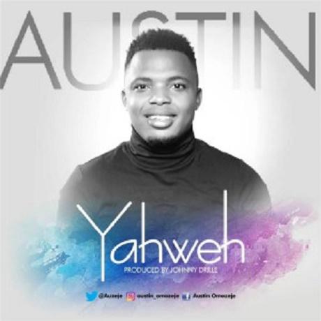 Yahweh Mp3 By Austin
