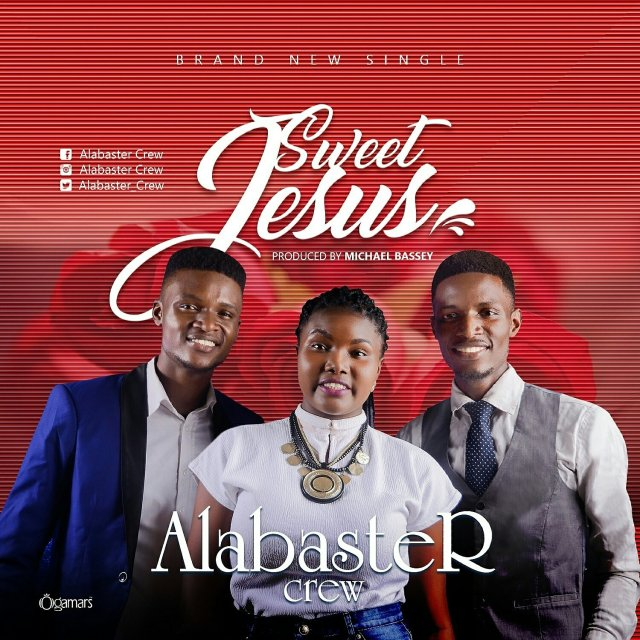 Download Music: Sweet Jesus Mp3 By Alabaster Crew