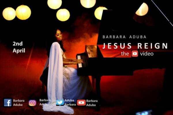 Download Music & Watch  Jesus Reign Video By Barbara Aduba