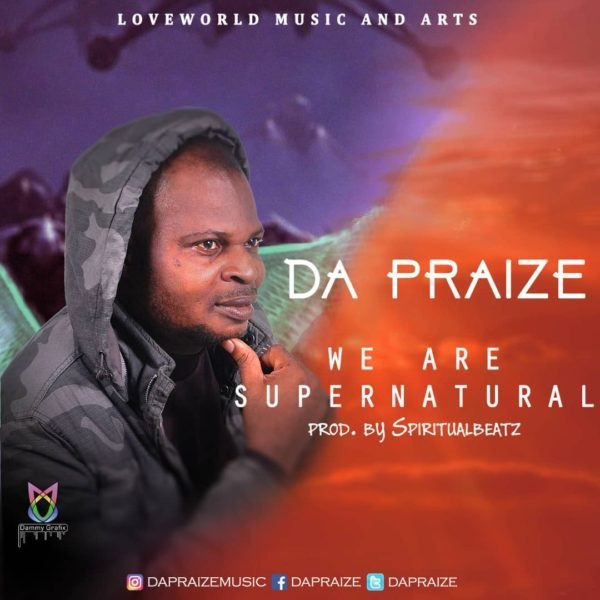 Download Music We Are Supernatural Mp3 By Da Praize