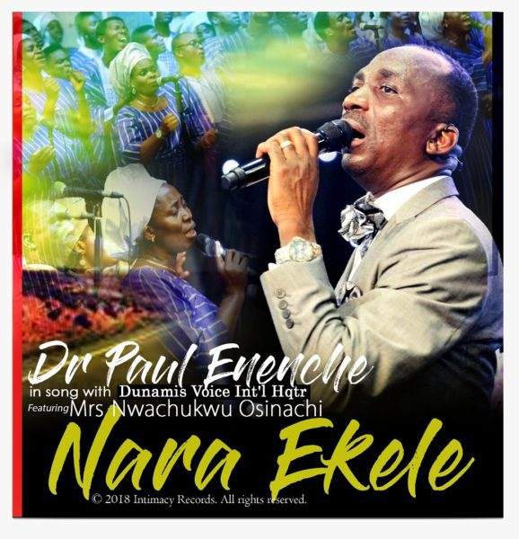 Download Music Nara Ekele Mp3 By Dr Paul Enenche Ft. Mrs Nwachukwu Osinachi