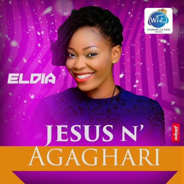 Jesus N' Agaghari Mp3 By Eldia