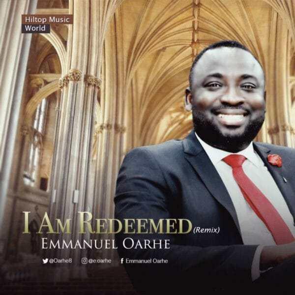 Download Music: I Am Redeemed (remix) Mp3 By Emmanuel Oarh