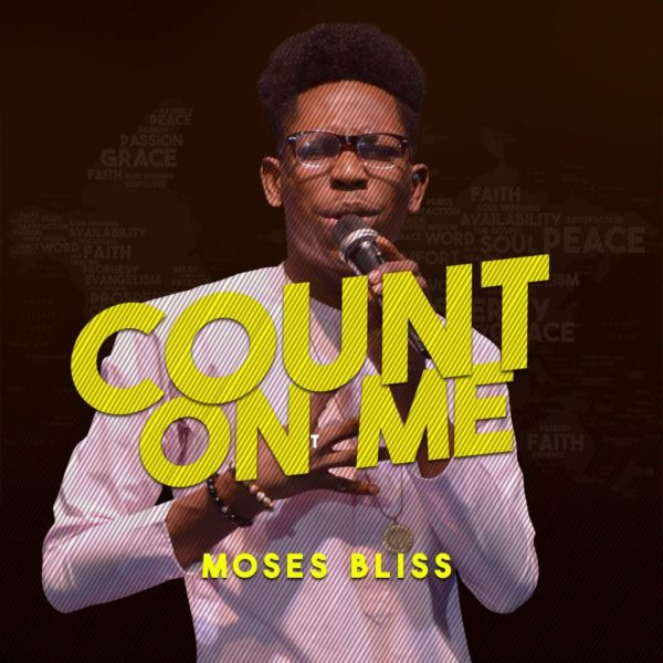 Download Music Count On Me Mp3 By Moses Bliss