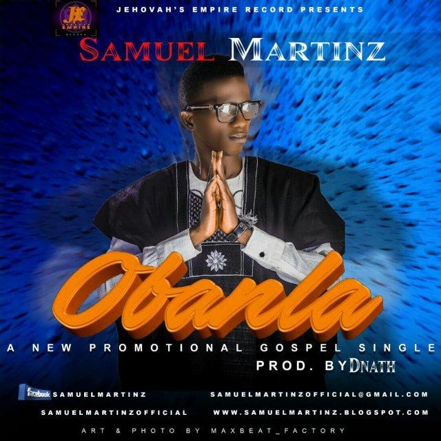 Download Music: Obanla Mp3 By Samuel Martinz