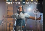 Download Music Gracefully Broken Mp3 By Tasha Cobbs Leonard