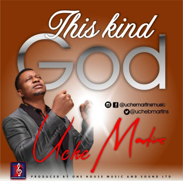Download Music This Kind God Mp3 By Uche Martins