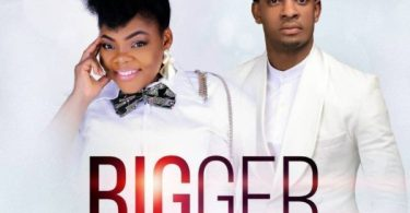 "Download Music ""Bigger"" Mp3 By Celestine Donkor Ft. Steve Crown"