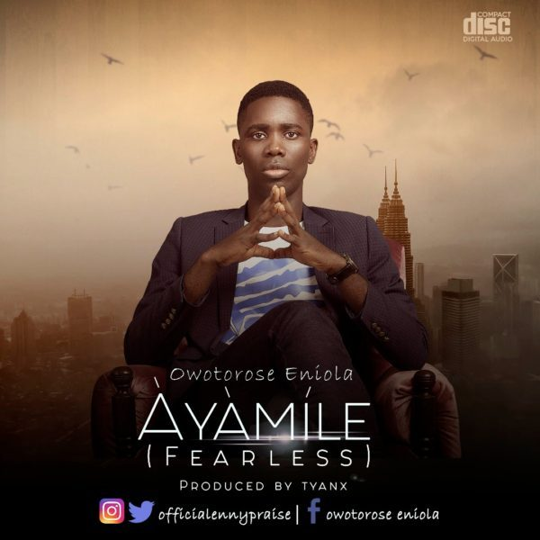 "Download Music ""Àyàmíle"" Mp3 By Eniola Owotorose"
