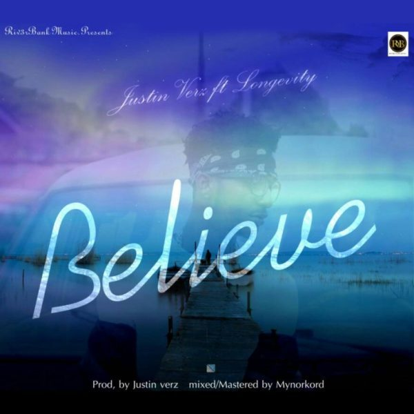 "Download Music Believe"" Mp3 By Justin Verz Ft. Longevity"