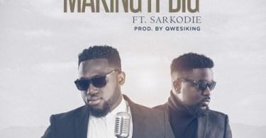 "Download Music ""Making It Big"" Mp3 By M.O.G Music Ft. Sarkodie"