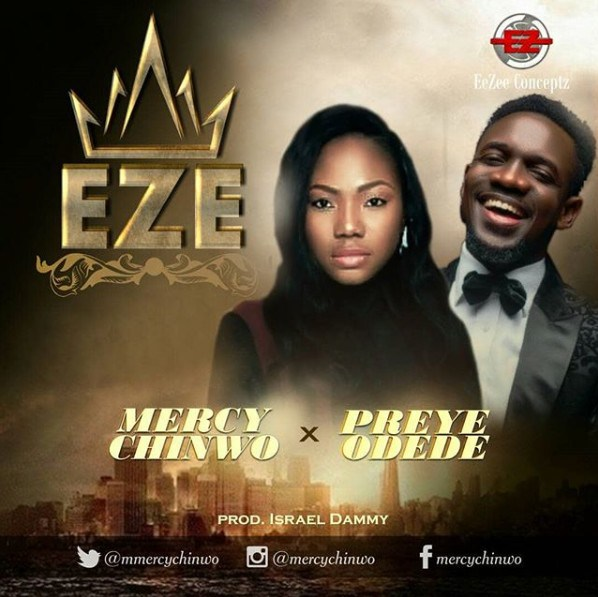 Download Music +Lyrics: Eze Mp3 By Mercy Chinwo Ft. Preye Odede