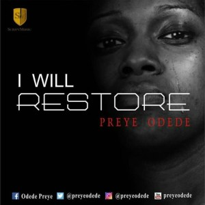 Download Music I Will Restore Mp3 By Preye Odede